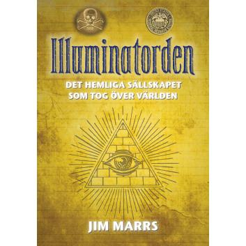 Illuminatorden – det hemliga sällskapet som tog över världen
