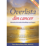 Överlista din cancer –– alternativa icke-toxiska behandlingar som fungerar (2u)